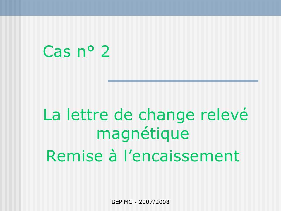 La lettre de change relevé magnétique Remise à l'encaissement