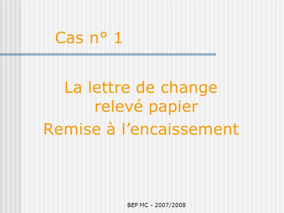 La lettre de change relevé papier Remise à l'encaissement