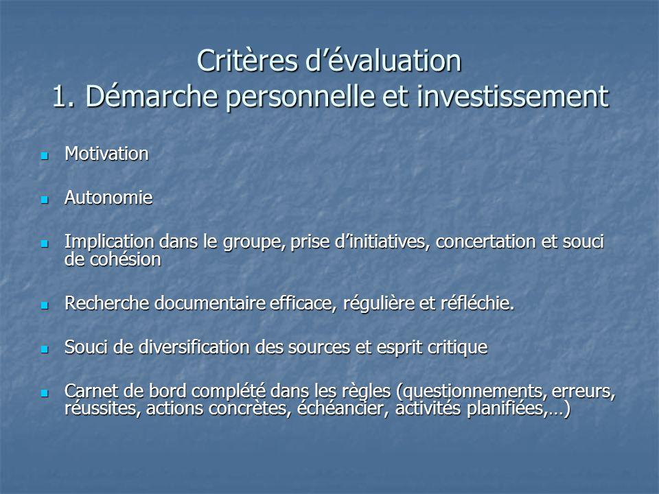Critères d'évaluation 1. Démarche personnelle et investissement