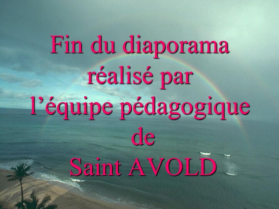 Fin du diaporama réalisé par l'équipe pédagogique de Saint AVOLD
