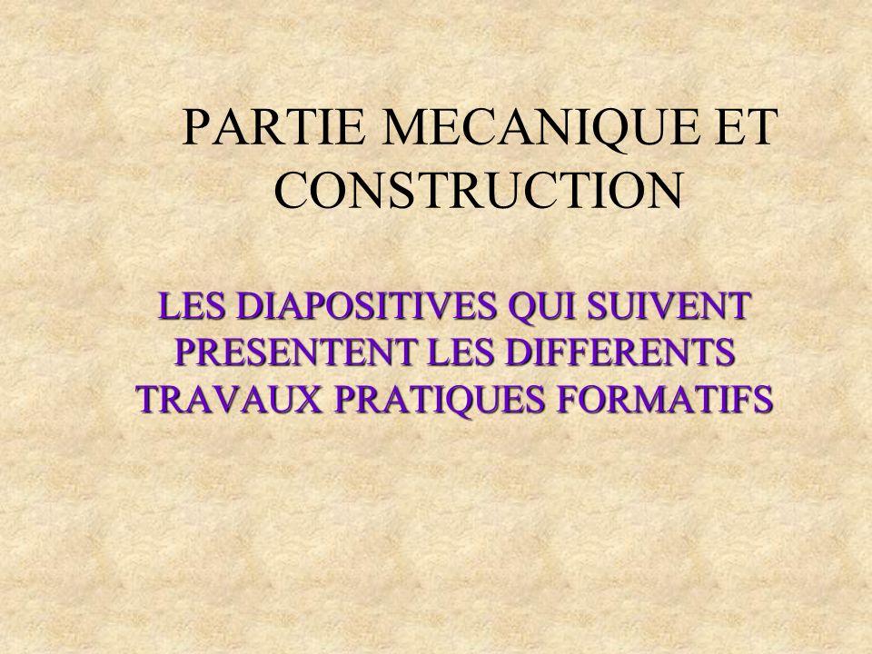 PARTIE MECANIQUE ET CONSTRUCTION