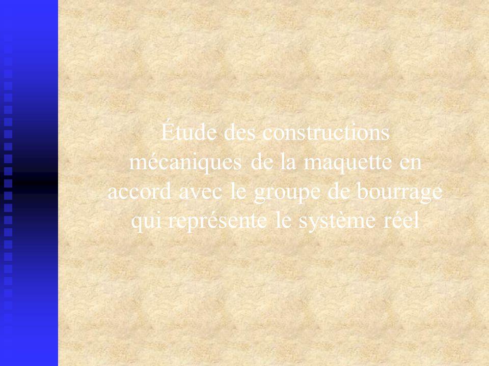 Étude des constructions mécaniques de la maquette en accord avec le groupe de bourrage qui représente le système réel