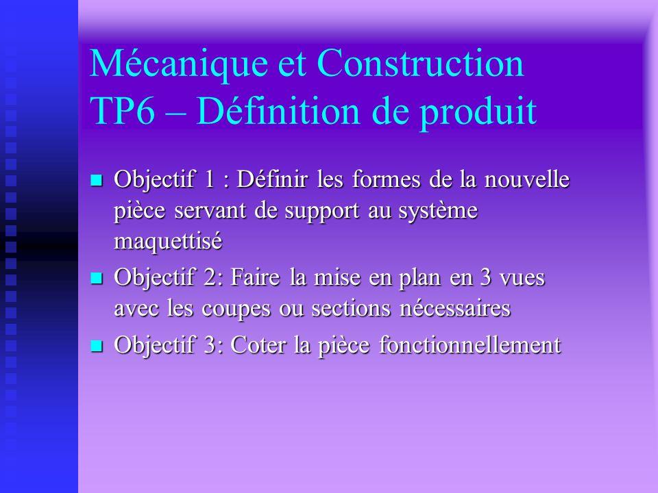 Mécanique et Construction TP6 – Définition de produit