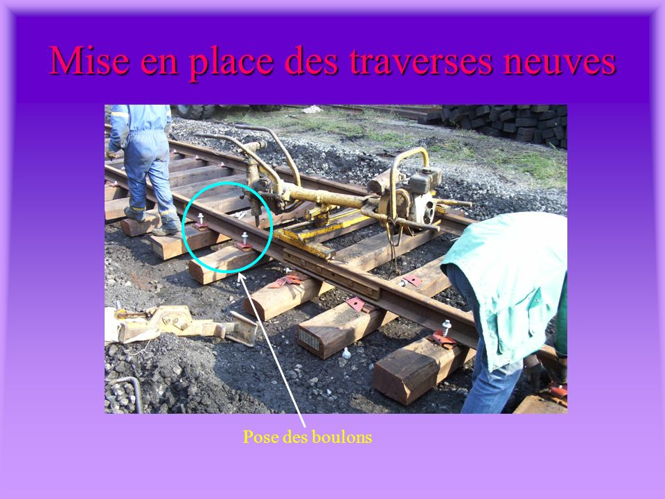 Mise en place des traverses neuves