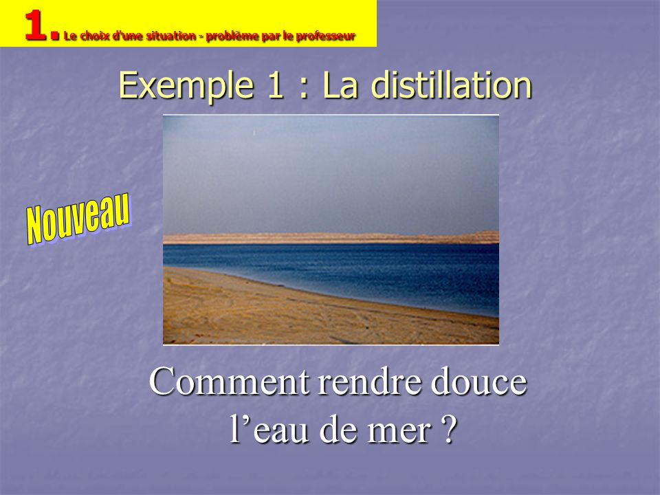 Exemple 1 : La distillation