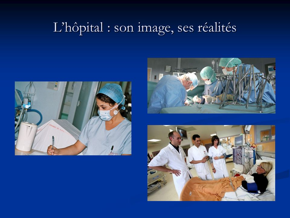 L'hôpital : son image, ses réalités