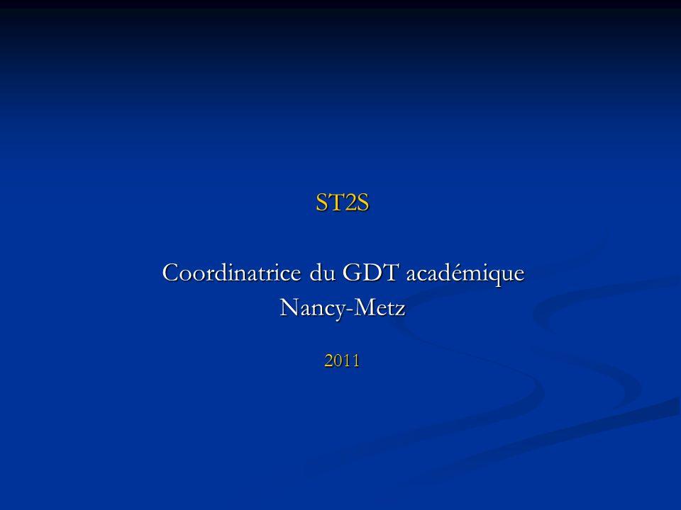 ST2S Coordinatrice du GDT académique Nancy-Metz 2011