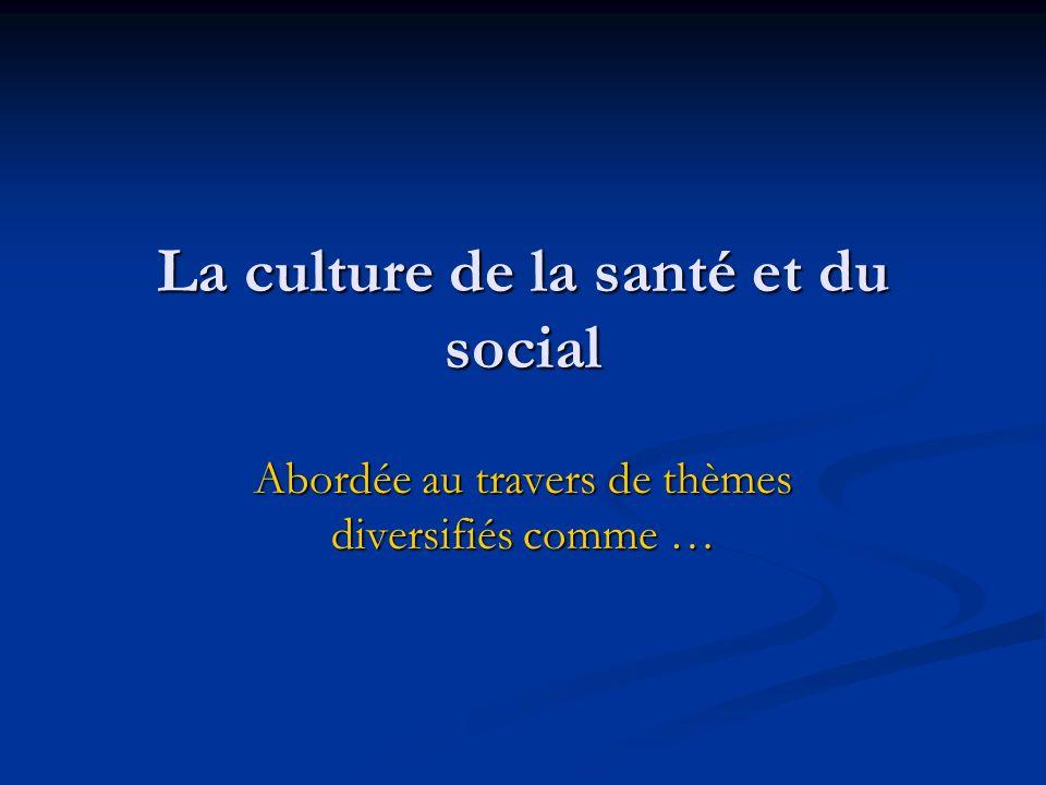 La culture de la santé et du social