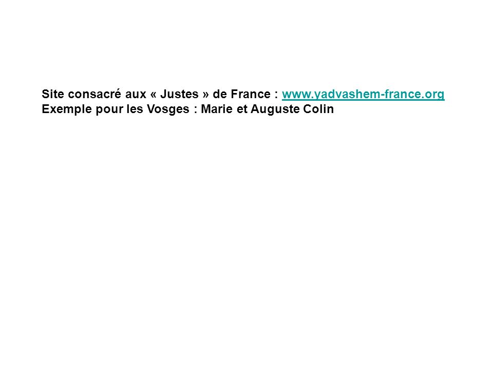 Site consacré aux « Justes » de France : www.yadvashem-france.org