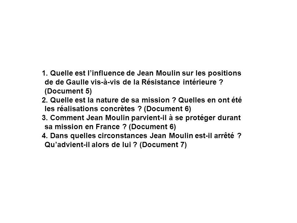 Quelle est l'influence de Jean Moulin sur les positions de de Gaulle vis-à-vis de la Résistance intérieure (Document 5)
