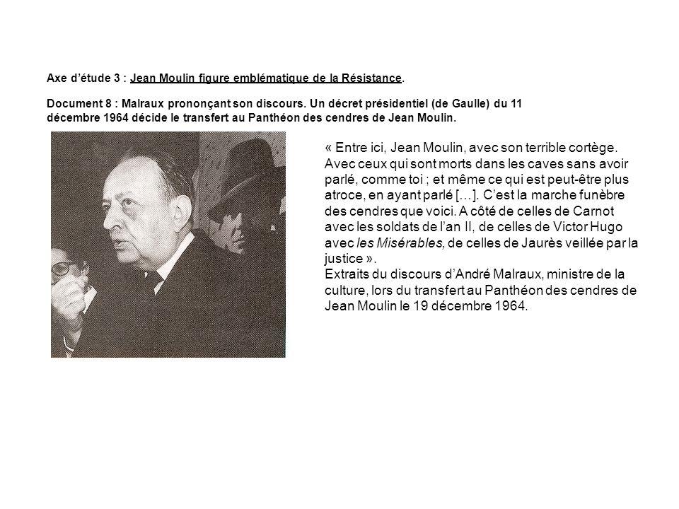 Axe d'étude 3 : Jean Moulin figure emblématique de la Résistance.