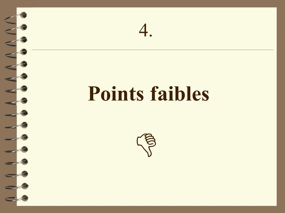 4. Points faibles 