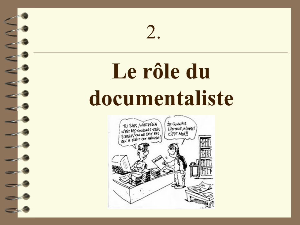Le rôle du documentaliste