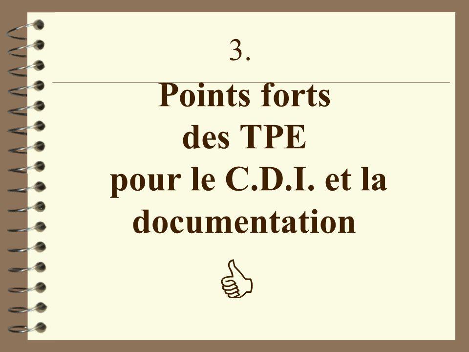 Points forts des TPE pour le C.D.I. et la documentation