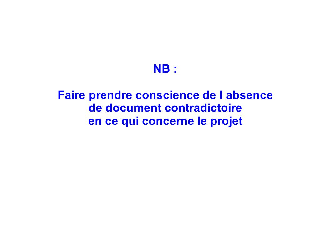 Faire prendre conscience de l absence de document contradictoire