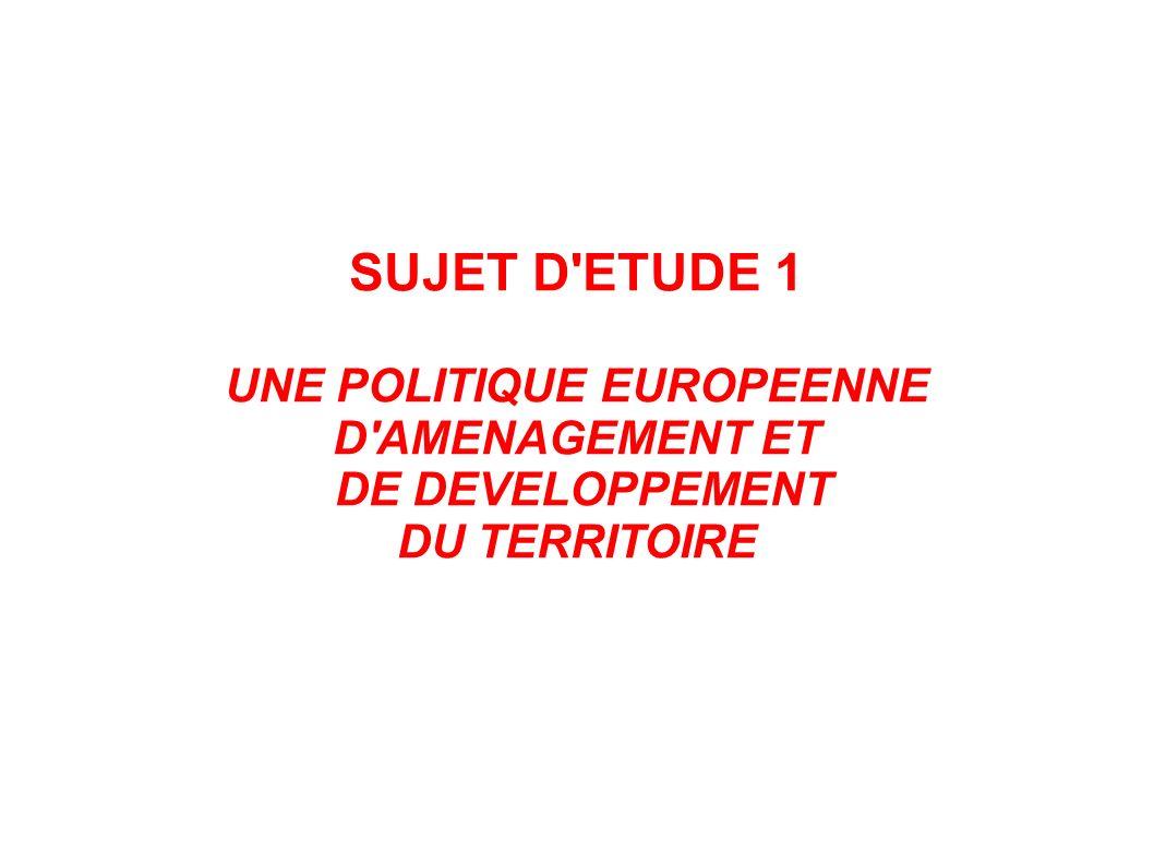 UNE POLITIQUE EUROPEENNE DE DEVELOPPEMENT DU TERRITOIRE