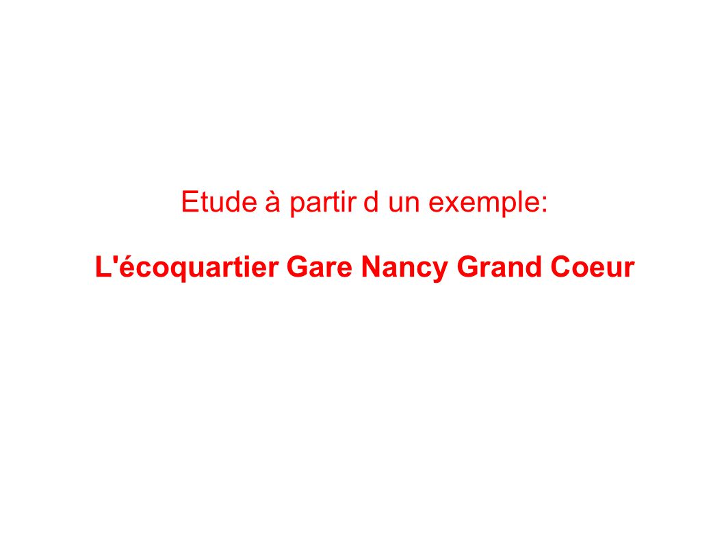 L écoquartier Gare Nancy Grand Coeur