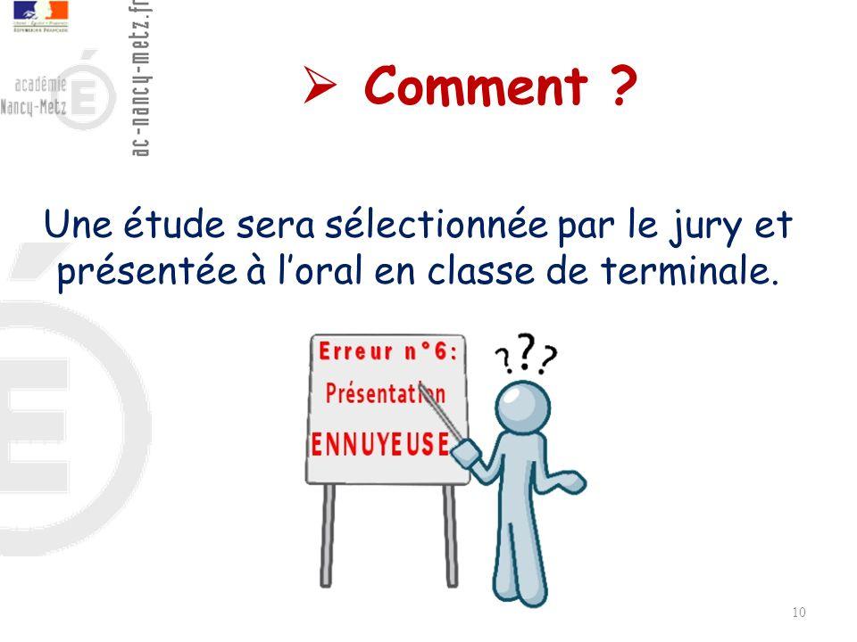  Comment Une étude sera sélectionnée par le jury et présentée à l'oral en classe de terminale.