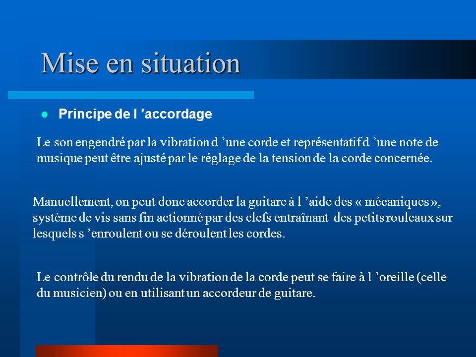Mise en situation Principe de l 'accordage