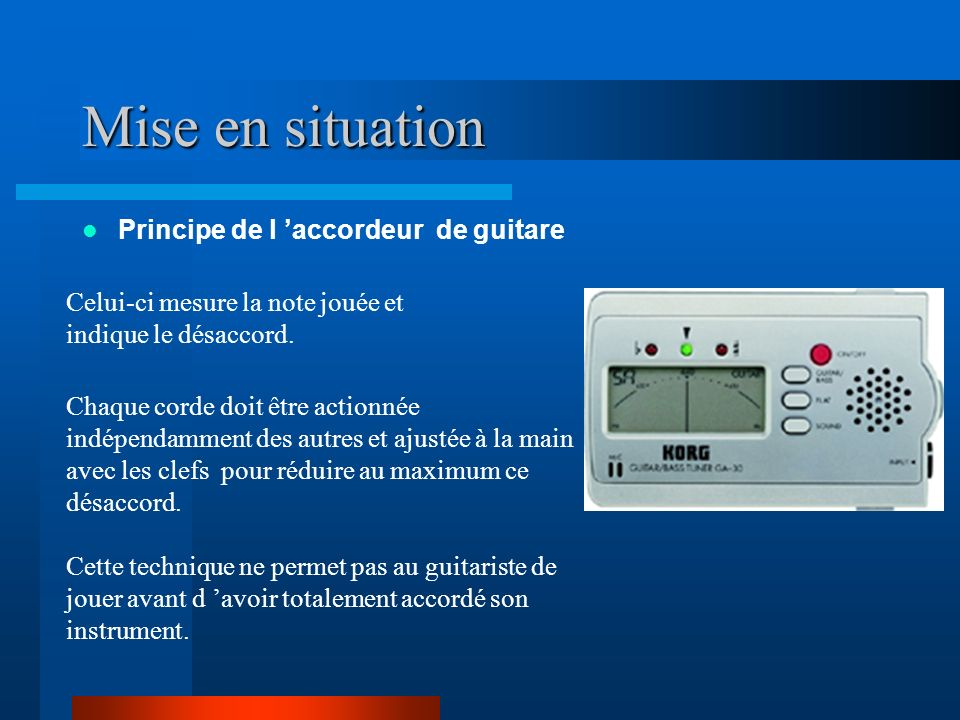 Mise en situation Principe de l 'accordeur de guitare