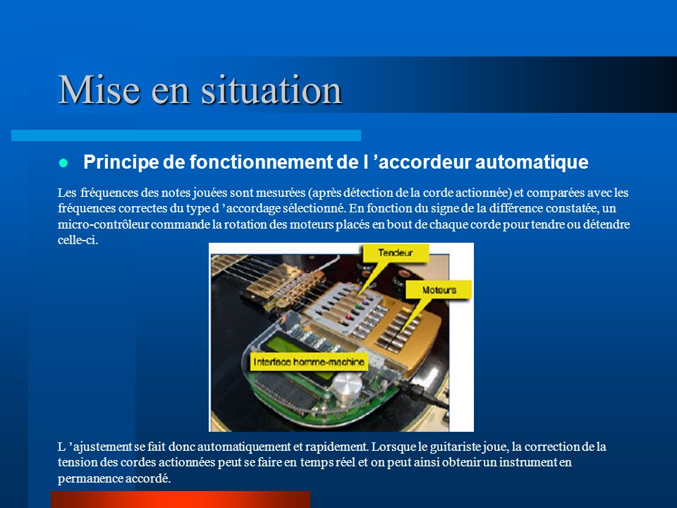 Mise en situation Principe de fonctionnement de l 'accordeur automatique.