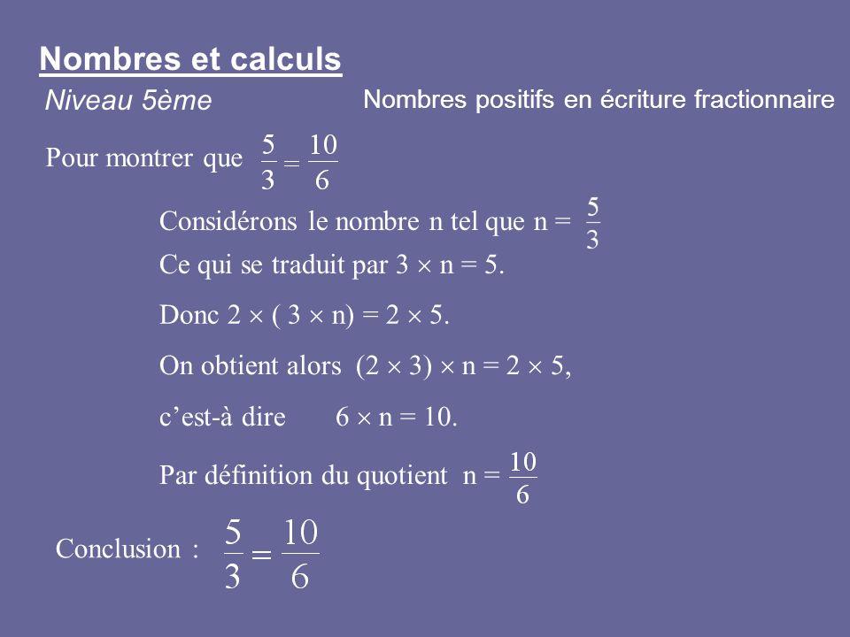 Nombres et calculs Niveau 5ème Pour montrer que