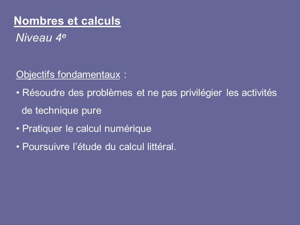 Nombres et calculs Niveau 4e Objectifs fondamentaux :