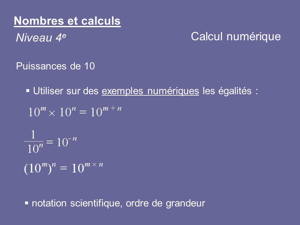 Nombres et calculs Calcul numérique Niveau 4e Puissances de 10