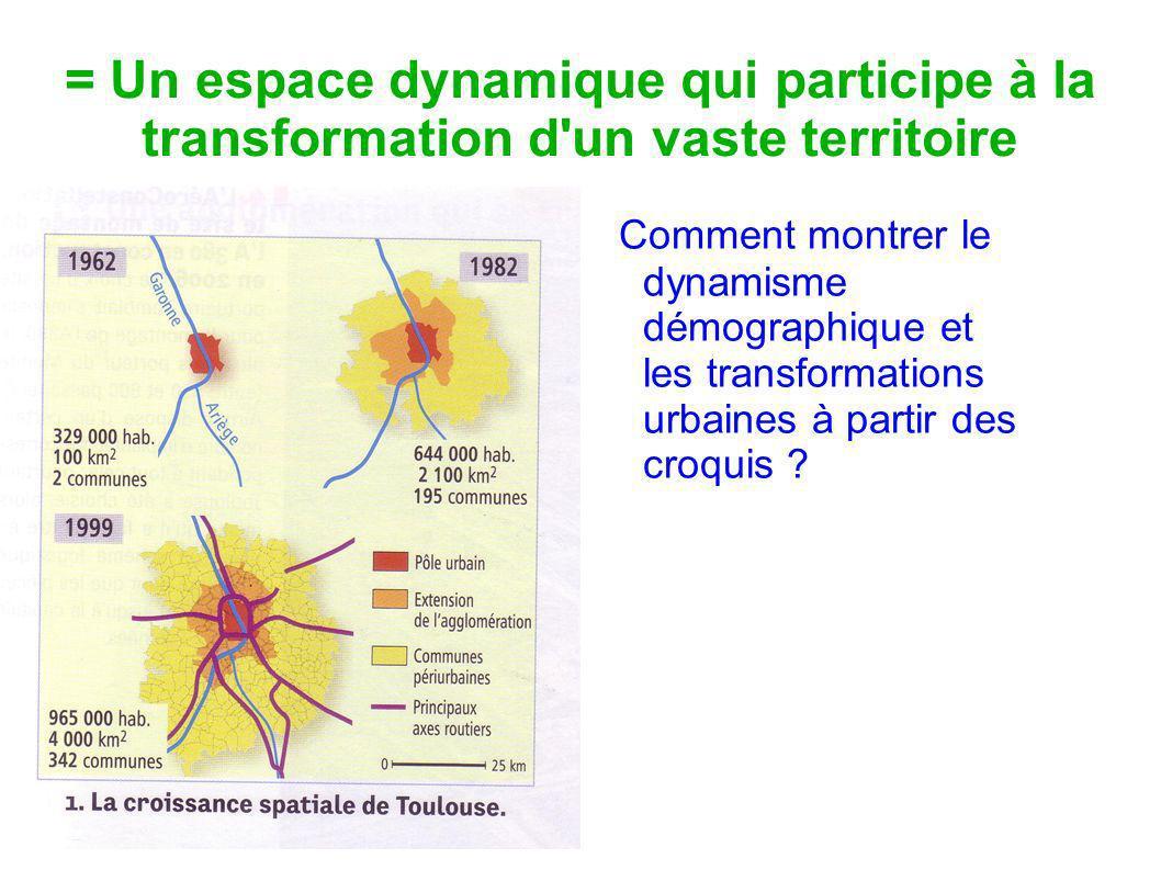 = Un espace dynamique qui participe à la transformation d un vaste territoire