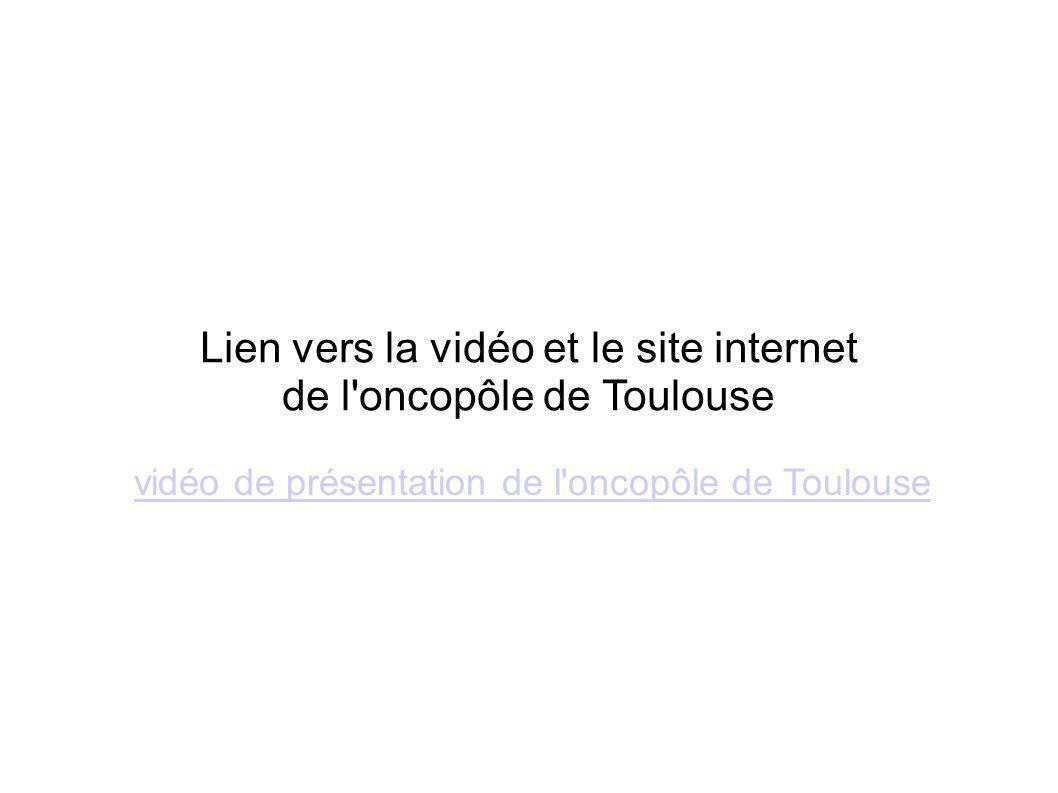 Lien vers la vidéo et le site internet de l oncopôle de Toulouse