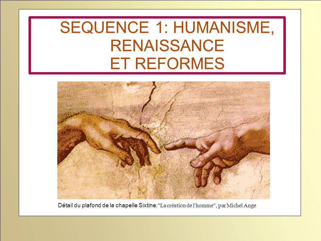 SEQUENCE 1: HUMANISME, RENAISSANCE