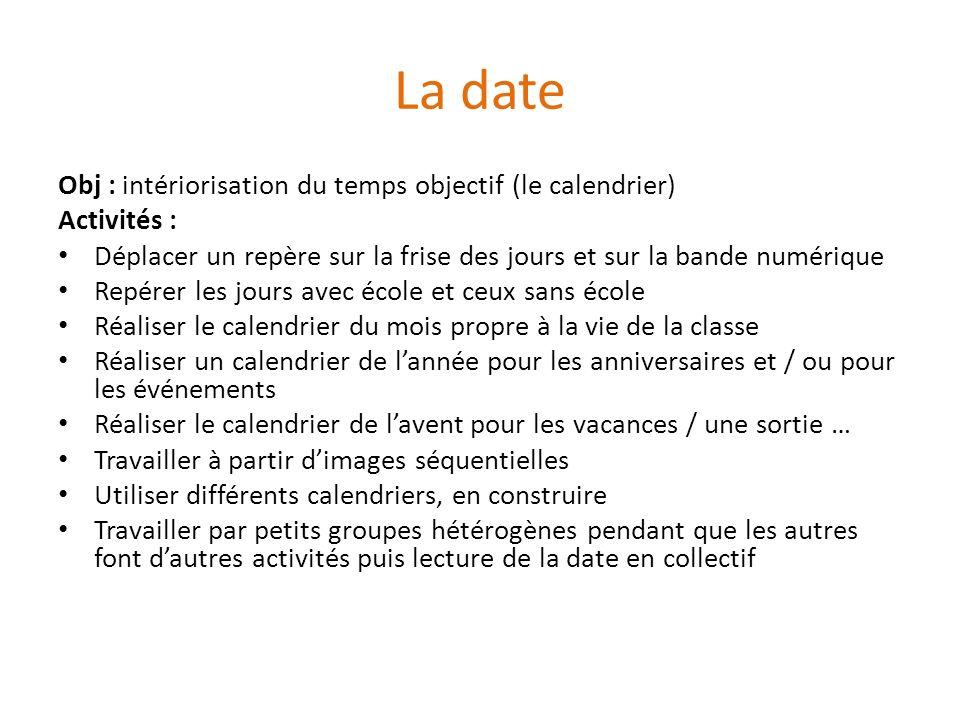 La date Obj : intériorisation du temps objectif (le calendrier)