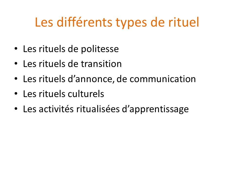 Les différents types de rituel