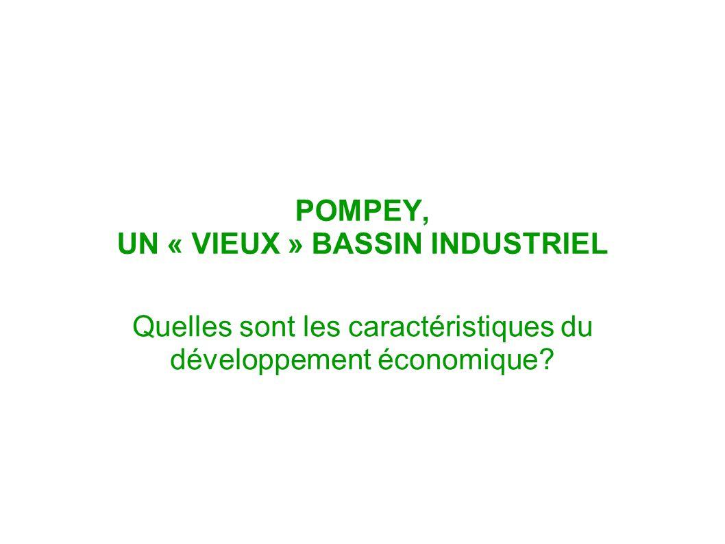 POMPEY, UN « VIEUX » BASSIN INDUSTRIEL
