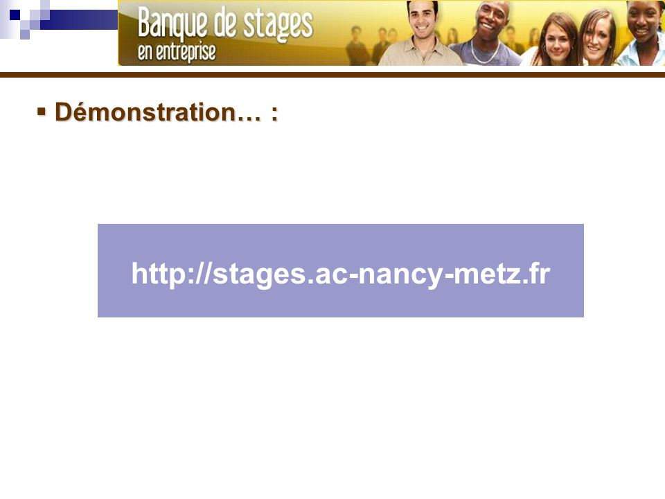 Démonstration… : http://stages.ac-nancy-metz.fr