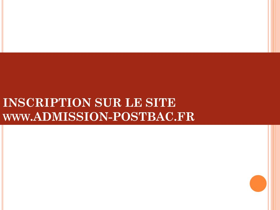 INSCRIPTION SUR LE SITE www.ADMISSION-POSTBAC.FR