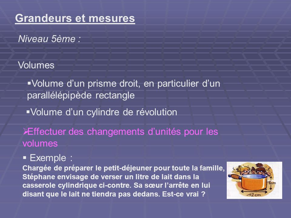 Grandeurs et mesures Niveau 5ème : Volumes