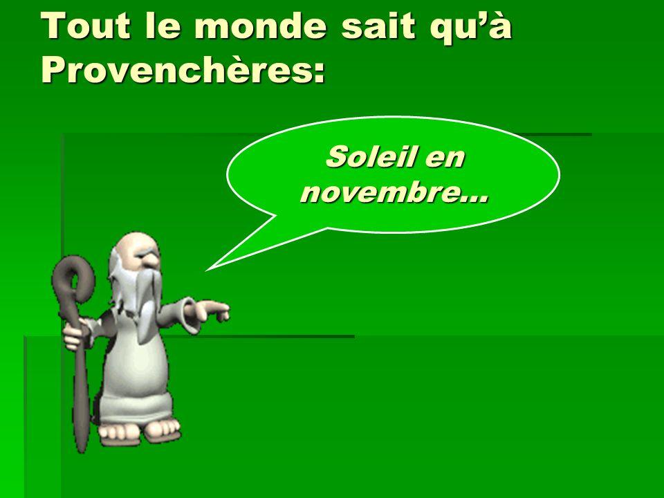 Tout le monde sait qu'à Provenchères: