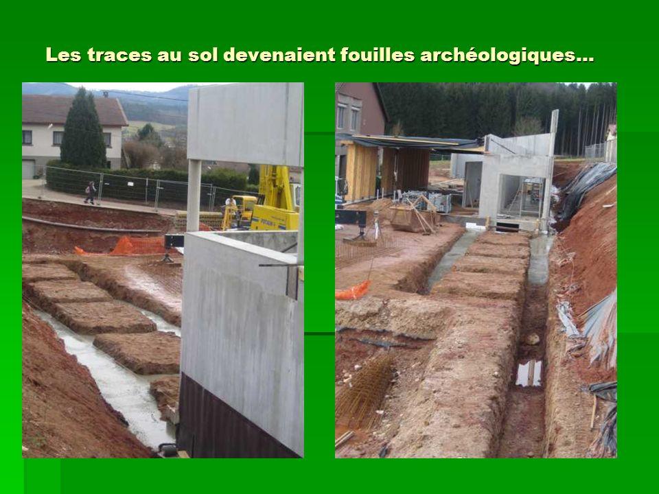 Les traces au sol devenaient fouilles archéologiques…
