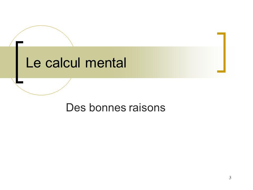 Le calcul mental Des bonnes raisons