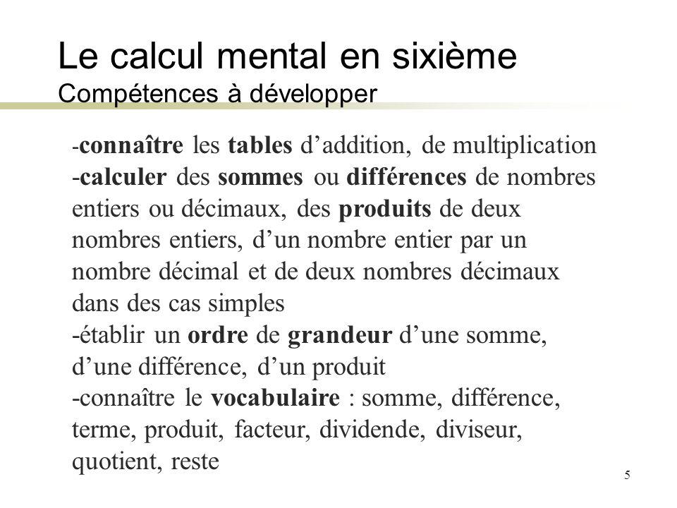 Le calcul mental en sixième Compétences à développer