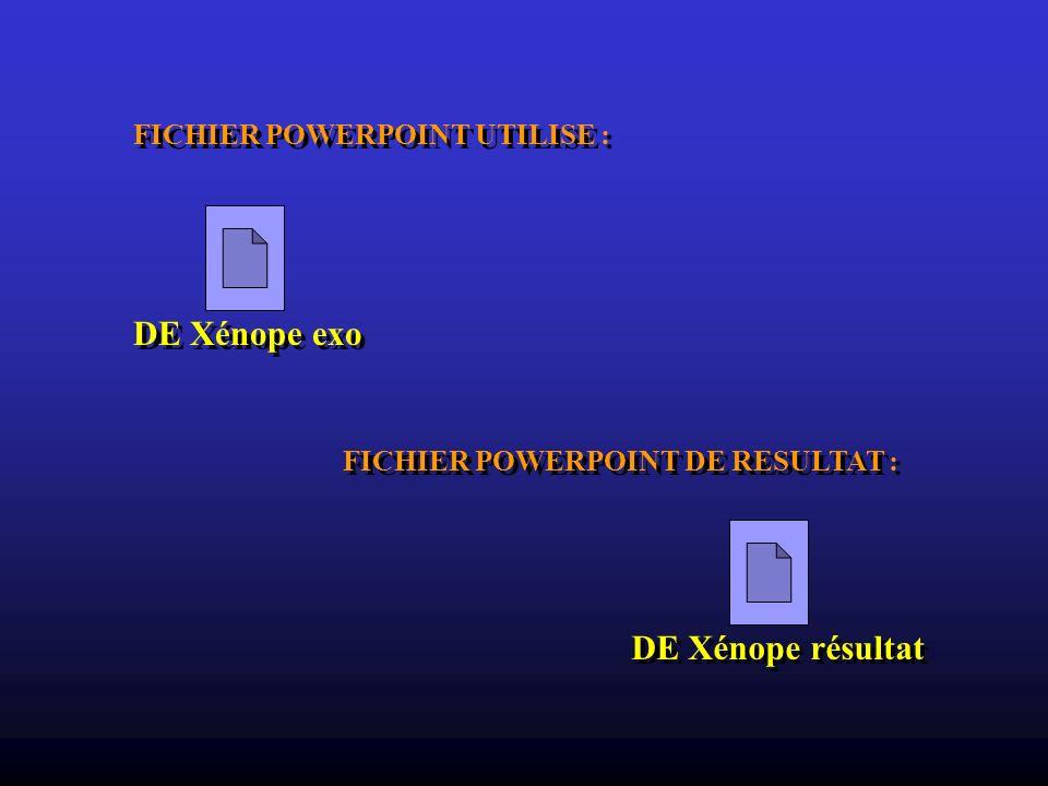 DE Xénope exo DE Xénope résultat FICHIER POWERPOINT UTILISE :