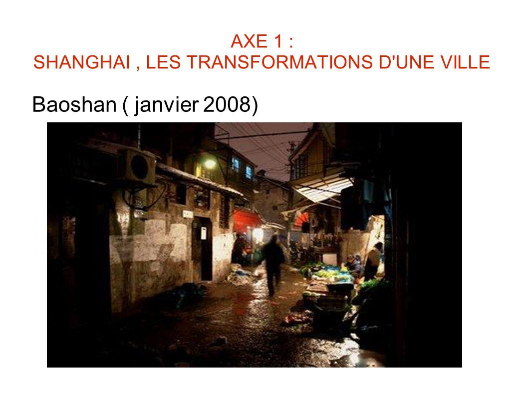 AXE 1 : SHANGHAI , LES TRANSFORMATIONS D UNE VILLE
