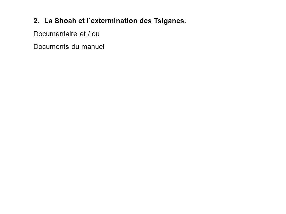 La Shoah et l'extermination des Tsiganes.
