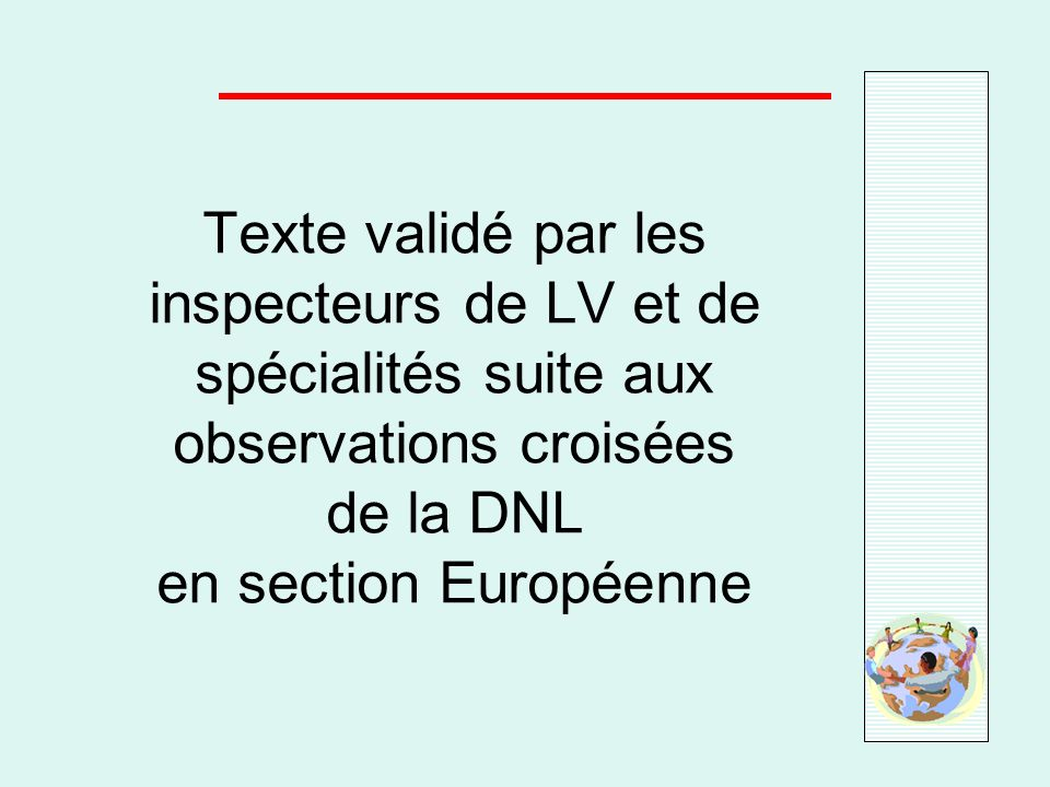 Texte validé par les inspecteurs de LV et de spécialités suite aux observations croisées de la DNL en section Européenne