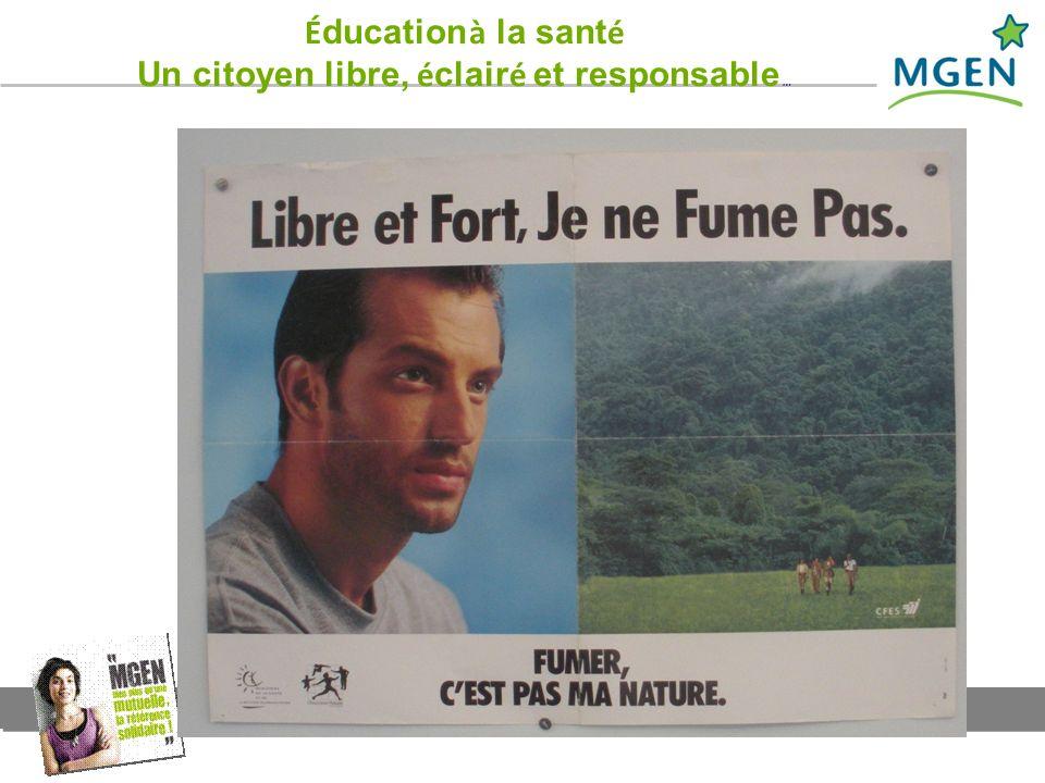 Éducation à la santé Un citoyen libre, éclairé et responsable …
