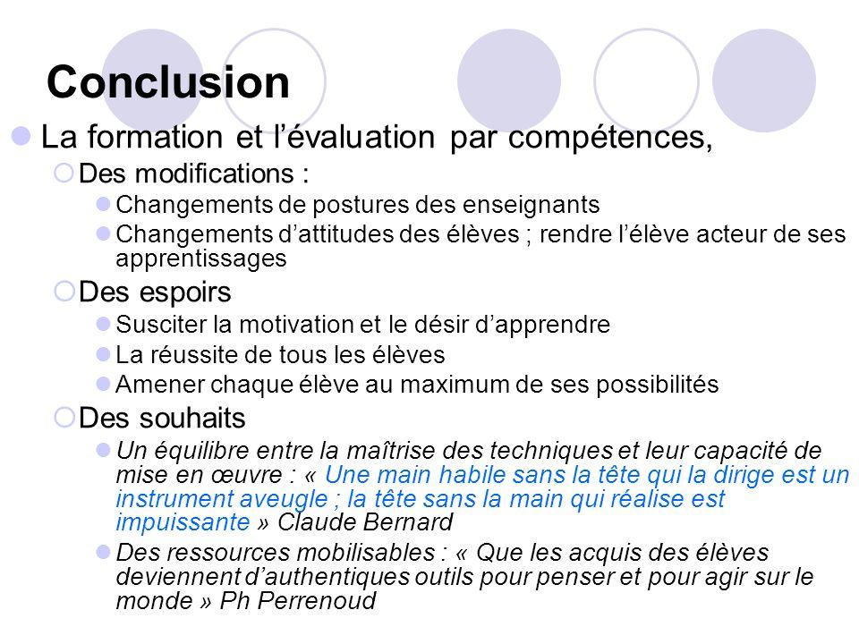 Conclusion La formation et l'évaluation par compétences, Des espoirs