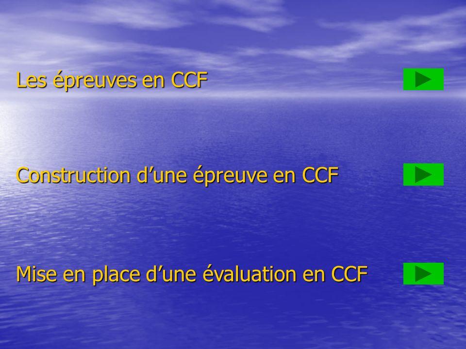 Les épreuves en CCF Construction d'une épreuve en CCF Mise en place d'une évaluation en CCF