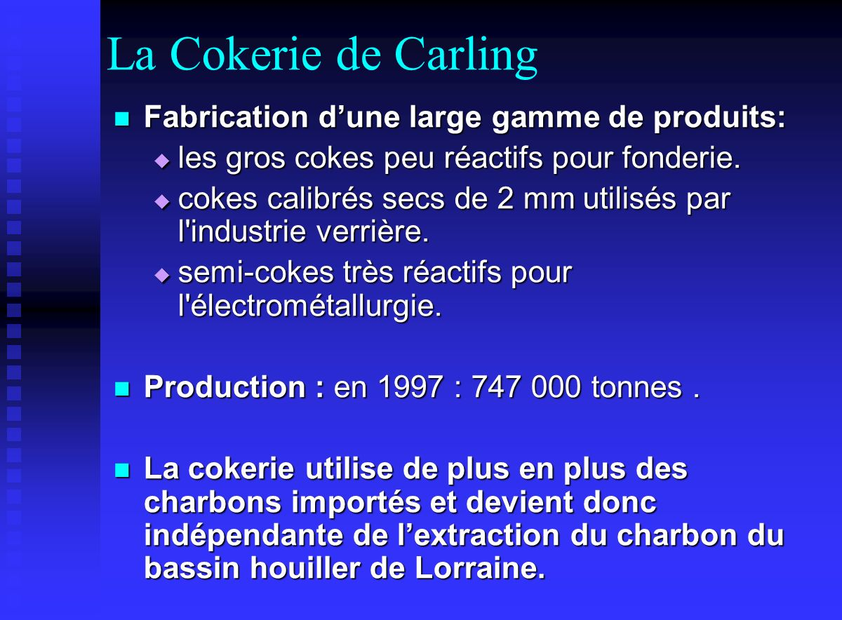La Cokerie de Carling Fabrication d'une large gamme de produits: