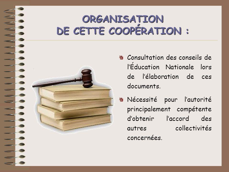 ORGANISATION DE CETTE COOPÉRATION :